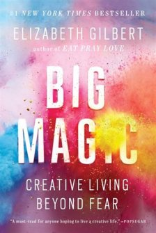 Big Magic- Creative Living Beyond Fear.jpg